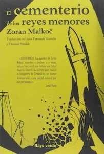 Libro: El cementerio de los reyes menores - Malkoc, Zoran