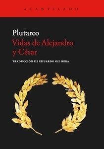 Libro: Vidas de Alejandro y César - Plutarco
