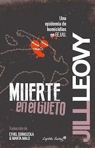 Libro: Muerte en el gueto 'una epidemia de homicidios en EE.UU.' - Leovy, Jill