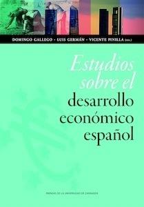 Libro: Estudios sobre el desarrollo económico español - Gallego, Domingo