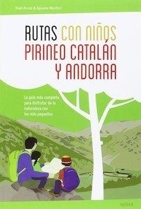 Libro: Rutas con niños en el Pirineo catalán y Andorra - Arraiz Garcia, Noel