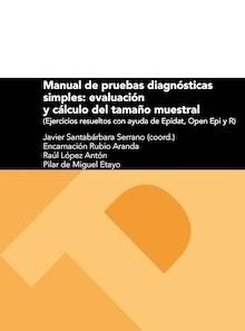Libro: Manual de pruebas diagnósticas simples: evaluación y cálculo del tamaño muestral 'ejercicios resueltos con ayuda de Epidat, Open Epi y R' - VV. AA.