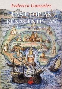 Libro: Las utopías renacentistas 'Esoterismo y símbolo' - Gonzalez Frias, Federico