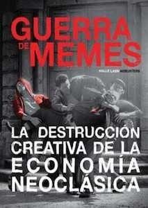 Libro: Guerra de memes: la destrucción creativa de la economía neoclásica - Lasn, Kalle