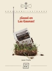 Libro: Goool en Las Gaunas - Triana, Javier