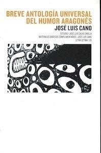 Libro: BREVE ANTOLOGÍA UNIVERSAL DEL HUMOR ARAGONÉS - Cano, Jose Luis
