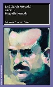 Libro: Azorín. Biografía ilustrada - Garcia Mercadal, J.