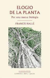Libro: Elogio de la planta 'Por una nueva biología' - Hallé, Francis