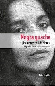 Libro: Negra guacha 'memorias de Ada Matus' - Crimi, Alejandro
