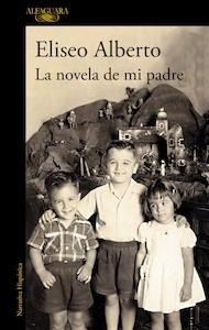 Libro: La novela de mi padre - Alberto, Eliseo