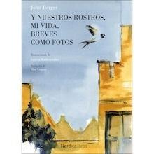 Libro: Y nuestros rostros, mi vida, breves como fotos - Berger, John