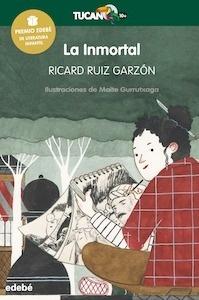 Libro: LA INMORTAL (Premio Edebé de Literatura Infantil) - Ruiz Garzon, Ricard