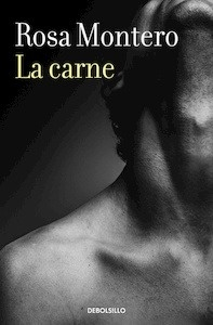 Libro: La carne - Montero, Rosa