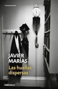 Libro: Las huellas dispersas - Marias, Javier