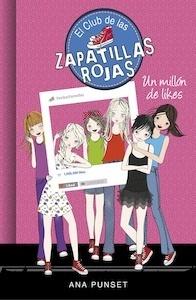 Libro: Un millón de likes (El Club de las Zapatillas Rojas 12) - Punset, Ana