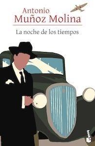 Libro: La noche de los tiempos - Muñoz Molina, Antonio