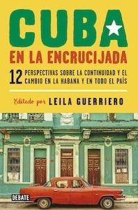 Cuba en la encrucijada - Guerriero, Leila