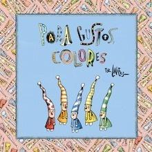 Libro: Para gustos, colores - Liniers