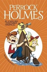 Libro: El caso del youtuber tropical (Serie Perrock Holmes 6) - Palmiola, Isaac