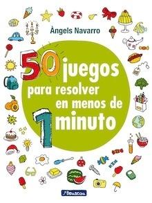 Libro: 50 juegos para resolver en menos de 1 minuto - Navarro, Angels