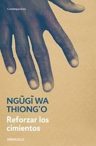 Libro: Reforzar los cimientos - Thiong'O, Ngugi Wa: