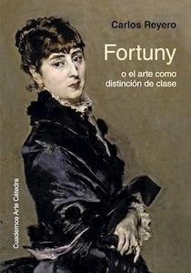Libro: Fortuny o el arte como distinción de clase - Reyero, Carlos