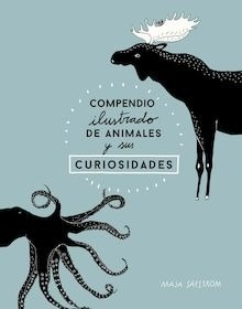 Libro: Compendio ilustrado de animales fascinantes y sus curiosidades (Mayusculas) - Säfström, Maja