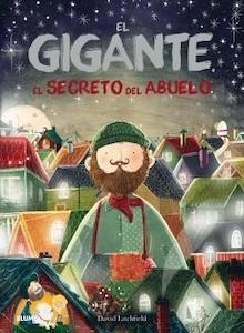 El gigante. El secreto del abuelo - Litchfield, David