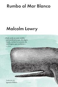 RUMBO AL MAR BLANCO - Lowry, Malcolm