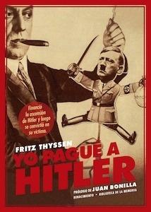 Yo pagué a Hitler - Thyssen, Fritz