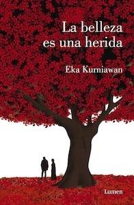 Libro: La belleza es una herida - Eka Kurniawan