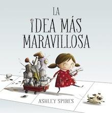 Libro: La idea más maravillosa - Spires Ashley
