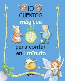 Libro: 10 cuentos mágicos para contar en 1 minuto - ., .