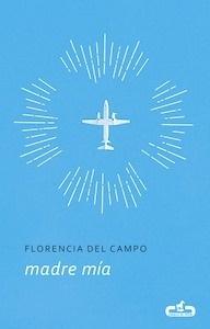 Libro: Madre mía - Campo Chevallier, Florencia Del