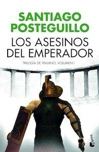 Libro: Los asesinos del emperador - Posteguillo, Santiago