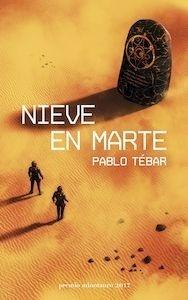 Libro: Nieve en Marte - Tébar Goyanes, Pablo