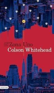 Libro: Zona Uno - Whitehead, Colson