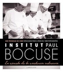 Libro: Institut Paul Bocuse. La escuela de la excelencia culinaria - Larousse Editorial