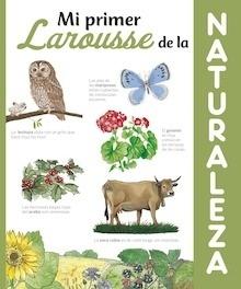 Libro: Mi Primer Larousse de la Naturaleza - Larousse Editorial
