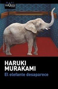 Libro: El elefante desaparece - Murakami, Haruki