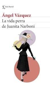 Libro: La vida perra de Juanita Narboni - Vazquez, Angel