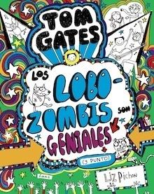 Libro: Tom Gates - Los Lobozombis son geniales (y punto) - Liz Pichon