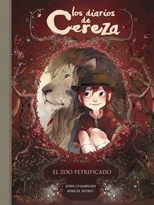 Libro: El zoo petrificado (Los diarios de Cereza 1) - Joris Chamblain