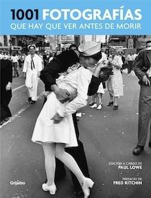 Libro: 1001 fotografías que hay que ver antes de morir - Lowe, Paul