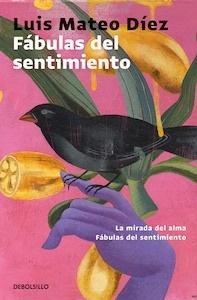 Libro: Fábulas del sentimiento - Mateo Diez, Luis