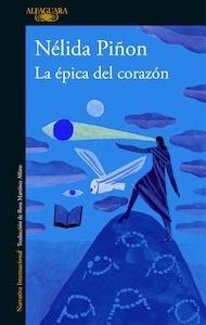 Libro: La épica del corazón - Piñon, Nelida