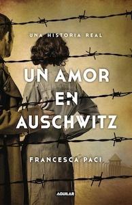 Libro: Un amor en Auschwitz - Romana Paci, Francesca: