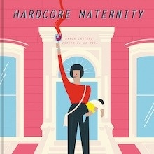Libro: Hardcore Maternity - Marga Castaño