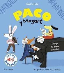 Libro: Paco y Mozart. Libro musical - Le Huche, Magali