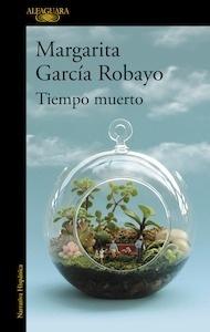 Libro: Tiempo muerto - García Robayo, Margarita